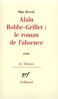 Alain Robbe-Grillet, le roman de l'absence : essai