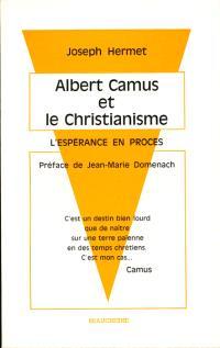 Albert Camus et le christianisme : l'espérance en procès