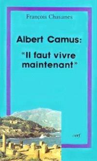 Albert Camus, il faut vivre maintenant : questions posées au christianisme par l'oeuvre d'Albert Camus