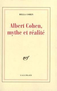 Albert Cohen, mythe et réalité