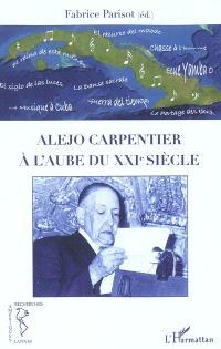 Alejo Carpentier : à l'aube du XXIe siècle