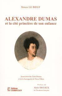 Alexandre Dumas et la cité princière de son enfance