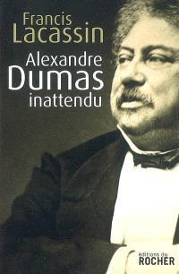 Alexandre Dumas inattendu