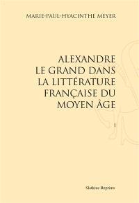 Alexandre le Grand dans la littérature française du Moyen Age