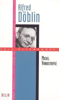 Alfred Döblin : théorie et pratique de l'oeuvre épique