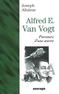 Alfred E. Van Vogt : parcours d'une oeuvre