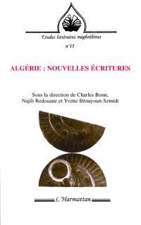Algérie : nouvelles écritures : colloque international, université York, Glendon, et université de Toronto, 13-16 mai 1999