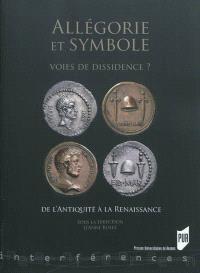 Allégorie et symbole, voies de dissidence ? : de l'Antiquité à la Renaissance