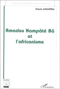 Amadou Hampâté Bâ et l'africanisme : de la recherche anthropologique à l'exercice de la fonction auctoriale
