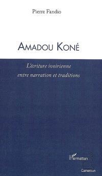Amadou Koné : l'écriture ivoirienne entre narration et traditions
