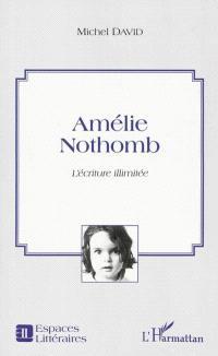 Amélie Nothomb : l'écriture illimitée