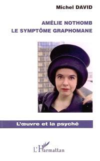 Amélie Nothomb : le symptôme graphomane