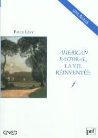 American pastoral, la vie réinventée