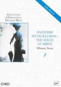 Anatomie d'une illusion : The house of mirth : Wharton, Davies