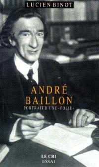 André Baillon : portrait d'une folie