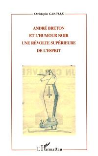 André Breton et humour noir : une révolte supérieure de l'esprit