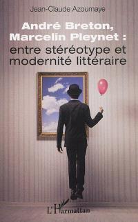 André Breton, Marcelin Pleynet : entre stéréotype et modernité littéraire