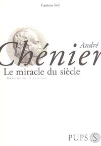 André Chénier : le miracle du siècle