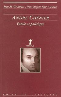 André Chénier : poésie et politique