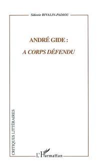 André Gide : à corps défendu