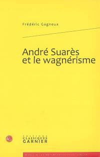 André Suarès et le wagnérisme