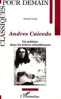 Andrés Caicedo : un météore dans les lettres colombiennes
