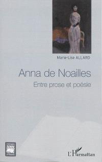 Anna de Noailles : entre prose et poésie