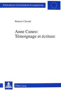Anne Cuneo, témoignage et écriture