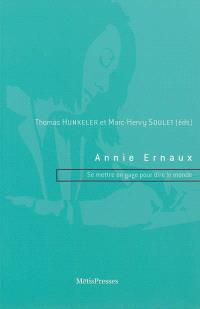 Annie Ernaux : se mettre en gage pour dire le monde