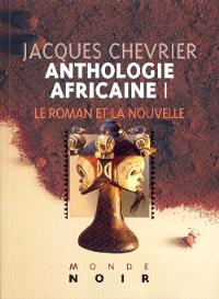Anthologie africaine. Volume 1, Roman et nouvelle