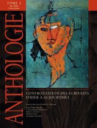 Anthologie littéraire. Volume 2, Confrontations des écrivains d'hier à aujourd'hui, de 1850 à nos jours