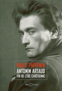 Antonin Artaud : fin de l'ère chrétienne