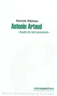 Antonin Artaud : foudre du tact personnel