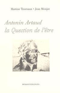 Antonin Artaud : la question de l'être