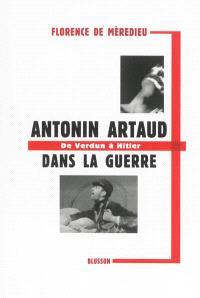 Antonin Artaud dans la guerre : de Verdun à Hitler : l'hygiène mentale
