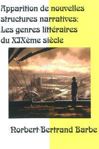 Apparitions de nouvelles structures narratives : les genres littéraires du XIXe siècle