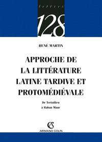 Approche de la littérature latine tardive et protomédiévale : de Tertullien à Raban Maur
