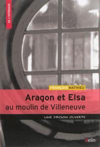 Aragon et Elsa au moulin de Villeneuve : une maison ouverte