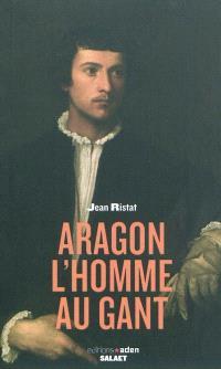 Aragon, l'homme au gant : conférence prononcée à la Bibliothèque nationale de France, le 6 décembre 2002