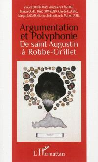 Argumentation et polyphonie, de saint Augustin à Robbe-Grillet