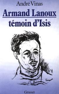 Armand Lanoux témoin d'Isis