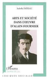 Art et société dans l'oeuvre d'Alain-Fournier