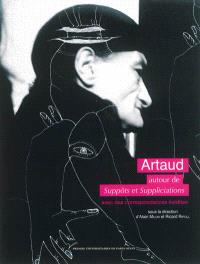 Artaud : autour de Suppôts et suppliciations : avec des correspondances inédites