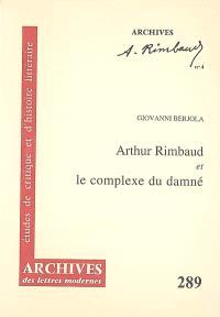 Arthur Rimbaud et le complexe du damné