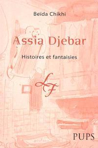 Assia Djebar : histoires et fantaisies