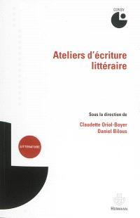 Ateliers d'écriture littéraire : actes du colloque, Cerisy-la-Salle, 15-21 juillet 2011