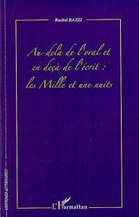 Au-delà de l'oral et en deça de l'écrit : les Mille et une nuits