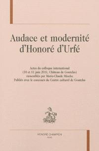 Audace et modernité d'Honoré Urfé : actes du colloque international, 10 et 11 juin 2011, château de Goutelas