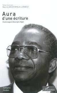 Aura d'une écriture : hommage à Georges Ngal