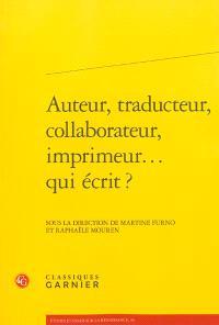 Auteur, traducteur, collaborateur, imprimeur... qui écrit ?